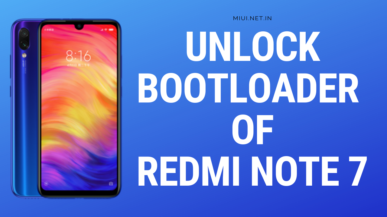 Redmi Note7 Bootloader unlock China rom to GlobalRom